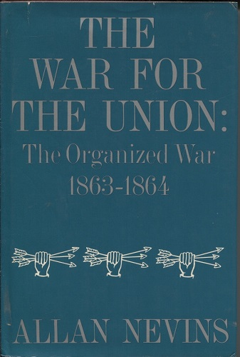 Image for The War For The Union: The Organized War 1863-1864