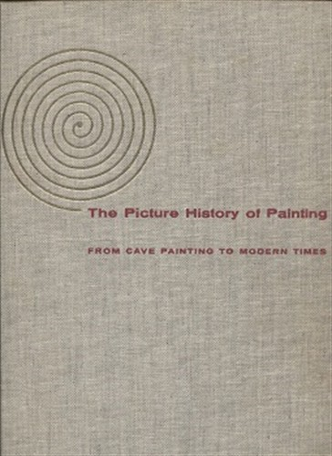 Image for The Picture History Of Painting, From Cave Painting To Modern Time