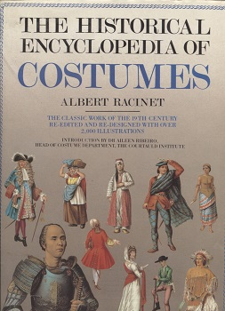 Image for Historical Encyclopedia of Costumes The Classic Work of the 19th Century Re-Edited and Re-Designed with over 2000 Illustrations