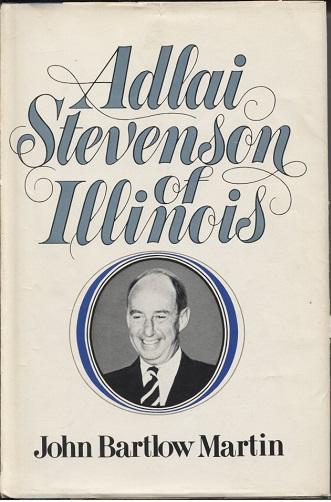 Image for Adlai Stevenson of Illinois The Life of Adlai E. Stevenson