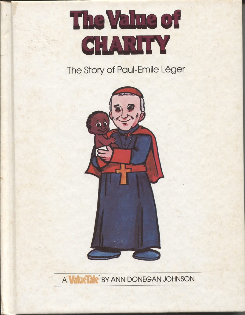 Image for The Value of Charity The Story of Paul-Emile Leger