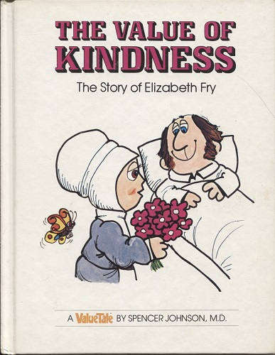 Image for The Value Of Kindness, The Story Of Elizabeth Fry