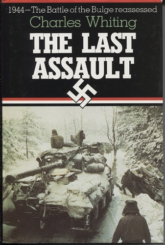 Image for The Last Assault 1944 -- the Battle of the Bulge Reassessed