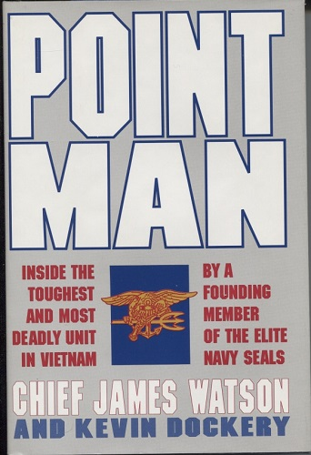 Image for Point Man Inside the Toughest and Most Deadly Unit in Vietnam by a Founding Member of the Elite Navy Seals