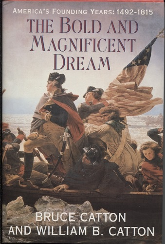 Image for The Bold & Magnificent Dream America's Founding Years, 1492-1815,