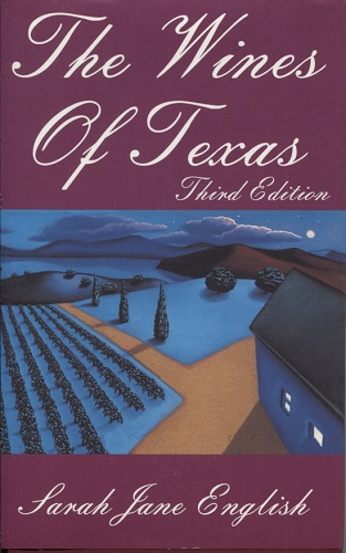 Image for The Wines of Texas A Guide and a History, Third Edition
