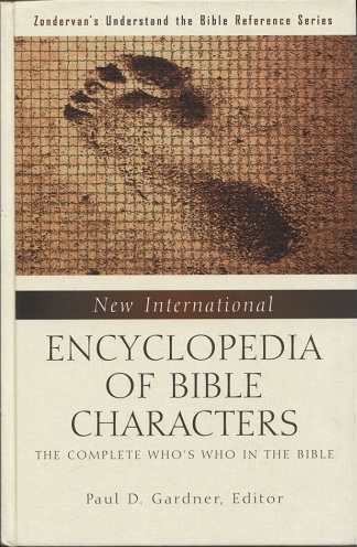 Image for New International Encyclopedia of Bible Characters The Complete Who's Who in the Bible