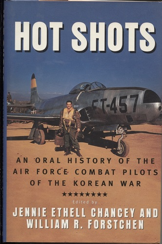 Image for Hot Shots An Oral History of the Air Force Combat Pilots of the Korean War