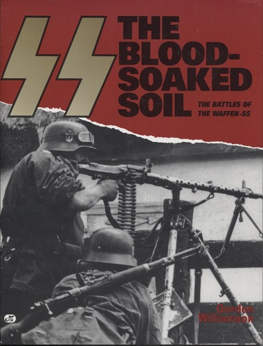 Image for SS The Blood-soaked Soil The Battles of the Waffen-SS