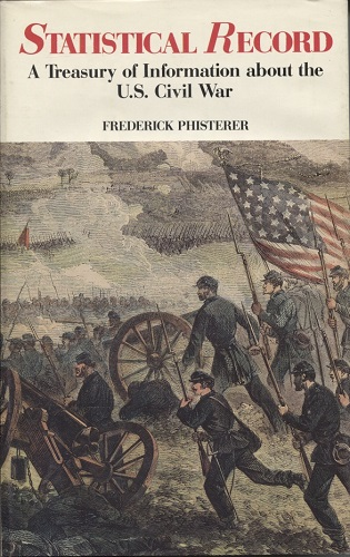 Image for Statistical Record of the Armies of the United States A Treasury of Information about the U. S. Civil War