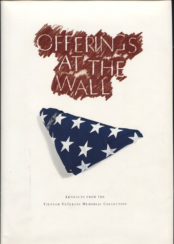 Image for Offerings At the Wall Artifacts from the Vietnam Veterans Memorial Collection