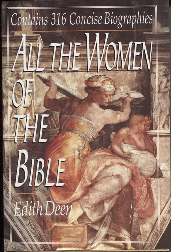 Image for All the Women of the Bible Contains 316 Concise Biographies