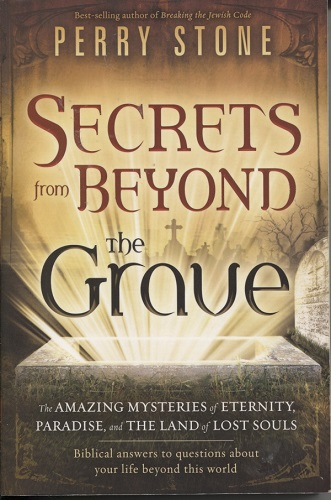 Image for Secrets from Beyond the Grave The Amazing Mysteries of Eternity, Paradise, and the Land of Lost Souls