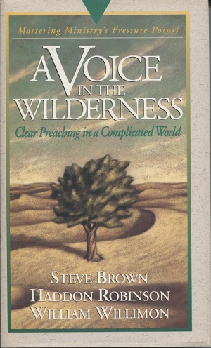 Image for A Voice in the Wilderness Clear Preaching in a Complicated World, Volume 4