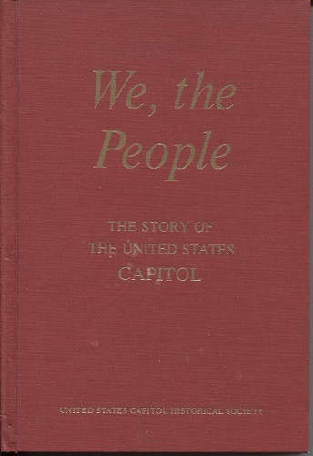 Image for We, the People The Story of the United States Capitol, its Past and its Promise