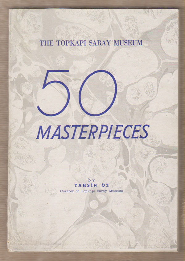 Image for The Topkapi Saray Museum; 50 Masterpieces