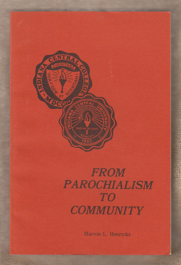 Image for From Parochialism to Community; a Socio-Historical Interpretation of Indiana Central University, 1902-1975