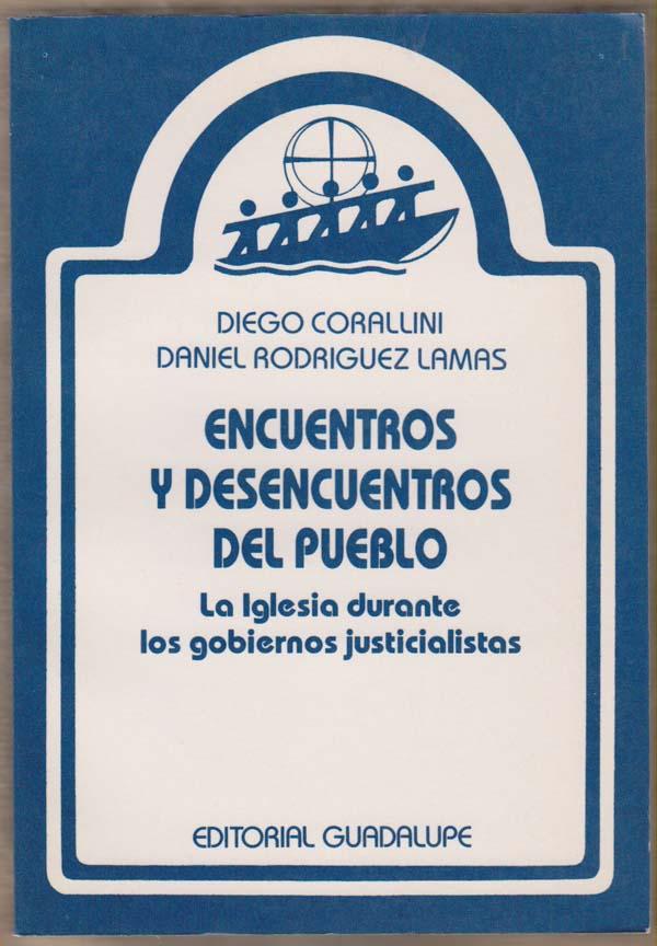 Image for Encuentros Y Desencuentros Del Pueblo: La Iglesia Durante Los Gobiernos Justicialistas
