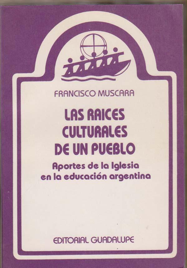Image for Las Raices Culturales de un Pueblo: Aportes de la Iglesia en la Educacion Argentina