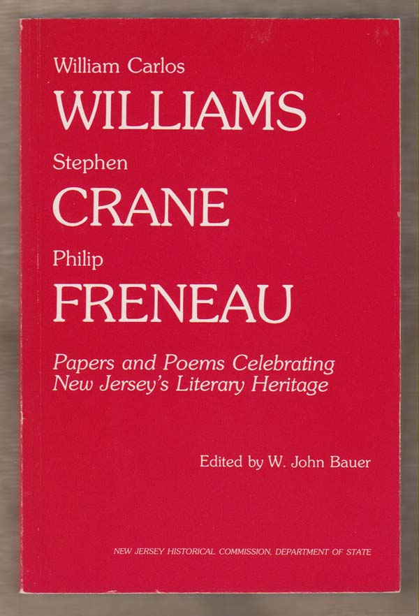 Image for William Carlos Williams, Stephen Crane, Philip Freneau: Papers and Poems Celebrating New Jersey's Literary Heritage