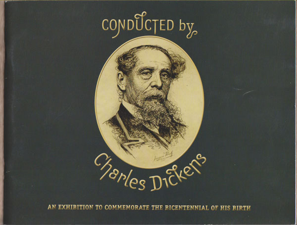 Image for Conducted by Charles Dickens: an Exhibition to Commemorate the Bicentennial of His Birth