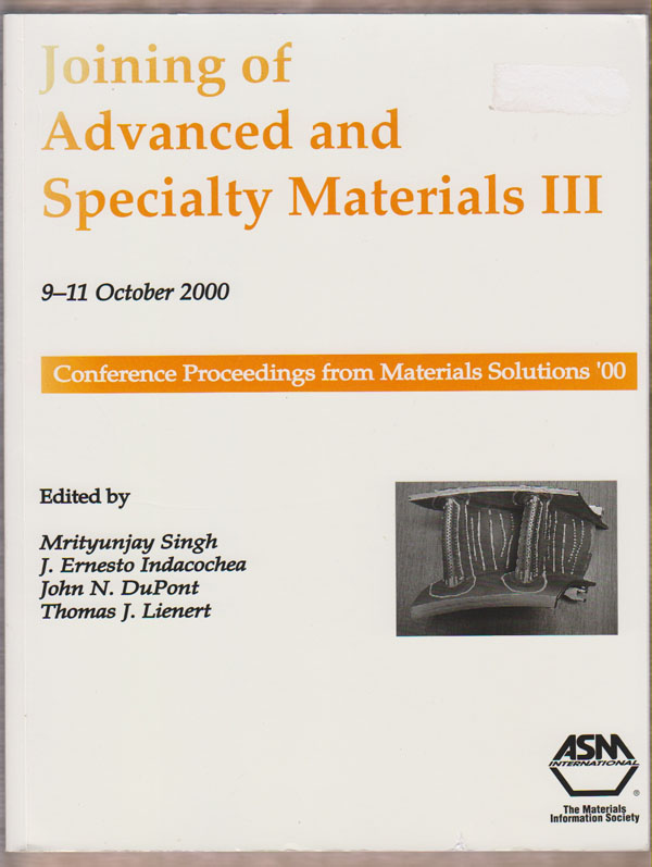 Image for Joining of Advanced and Specialty Materials III Conference Proceedings from Materials Solutions '00 (9-11 October 2000, St. Louis, Missouri)
