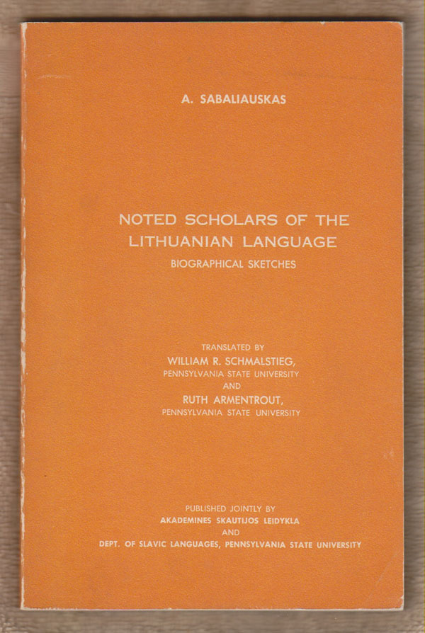 Image for Noted Scholars of the Lithuanian Language Biographical Sketches