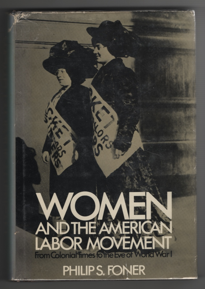 Image for Women and the American Labor Movement From Colonial Times to the Eve of World War I