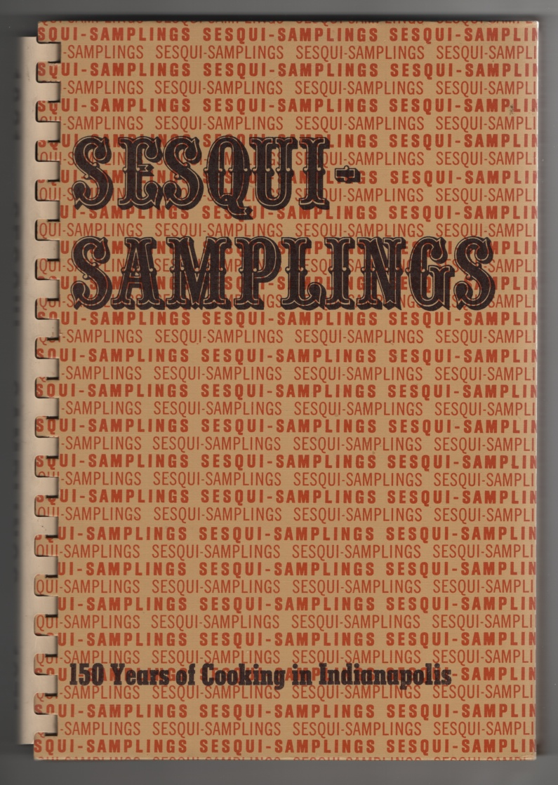 Image for Sesqui-Samplings 150 Years of Cooking in Indianapolis / by Indianapolis Sesqicentennial Commission