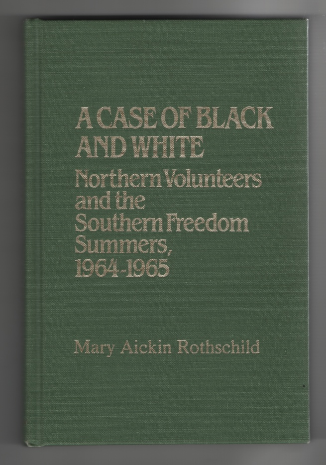 Image for A Case of Black and White Northern Volunteers and the Southern Freedom Summers, 1964-1965