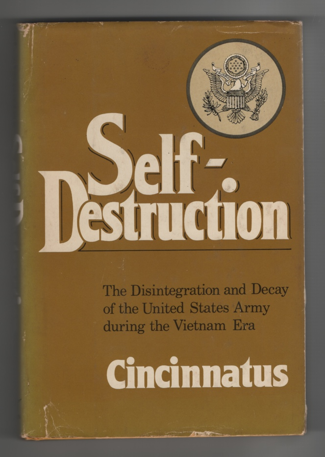 Image for Self-Destruction, the Disintegration and Decay of the United States Army During the Vietnam Era