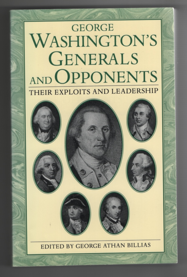 George Washington's Generals and Opponents Their Exploits and Leadership, Billias, George Athan