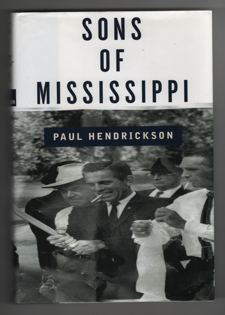 Sons of Mississippi A Story of Race and its Legacy, Hendrickson, Paul