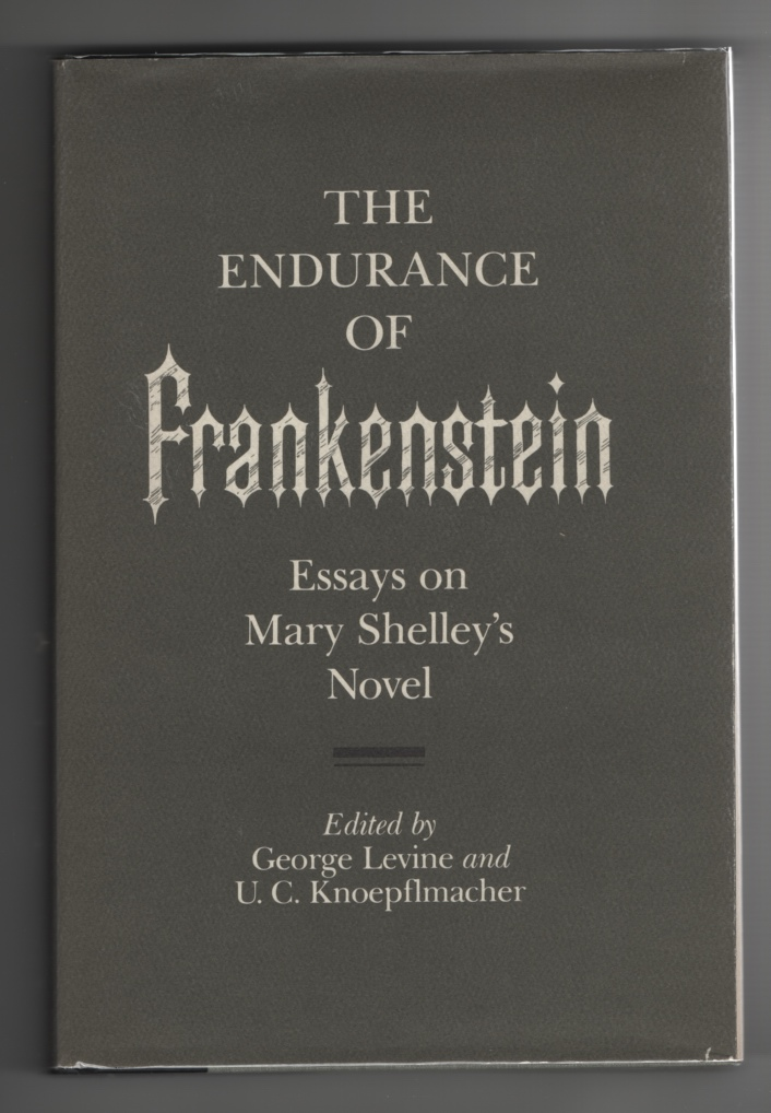 Image for The Endurance of Frankenstein Essays on Mary Shelley's Novel