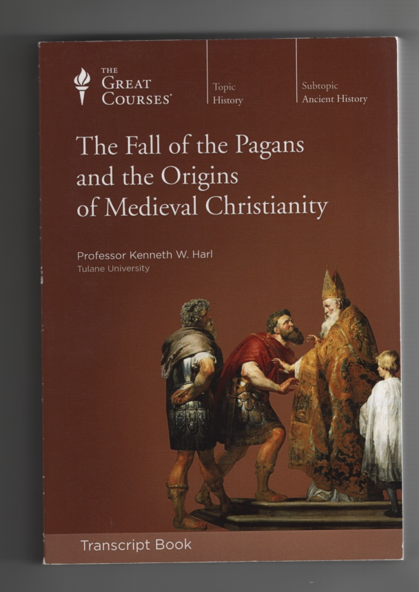 Transcript Book: the Fall of the Pagans and the Origins of Medieval Christianity, Harl, Kenneth W.