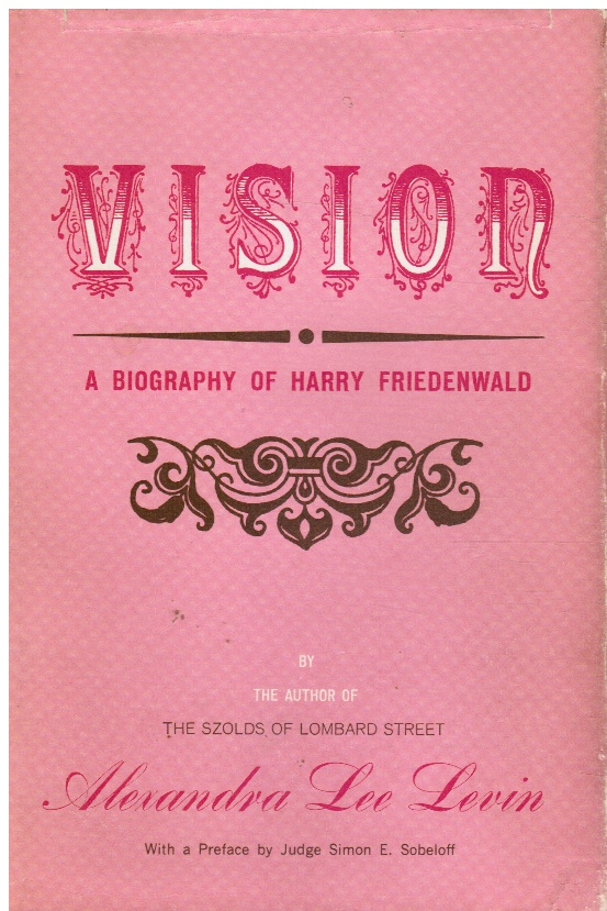 Image for Vision: a Biography of Harry Friedenwald (SIGNED)