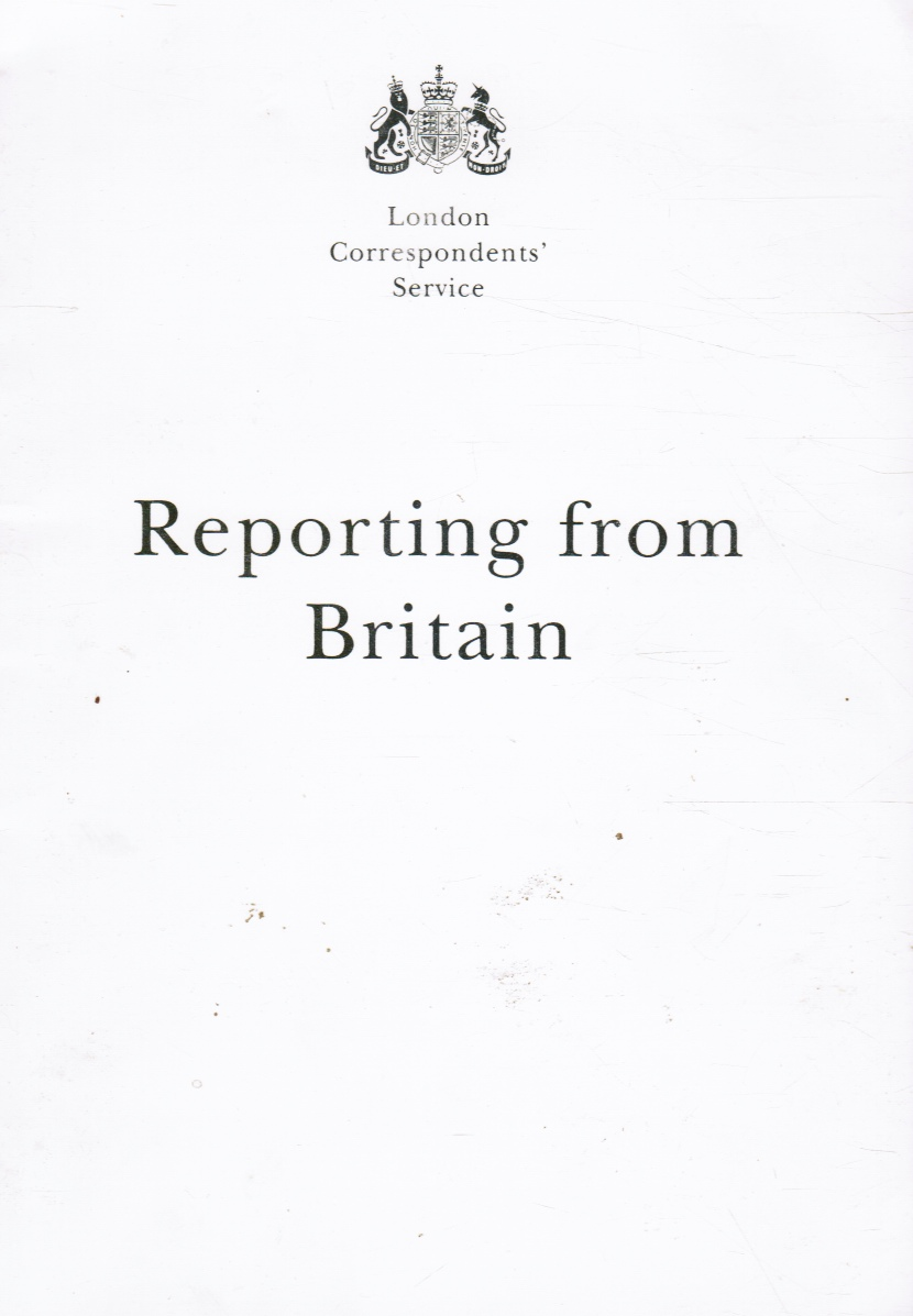 Image for Reporting from Britain: A Guide to Working and Living in London for Foreign Correspondents
