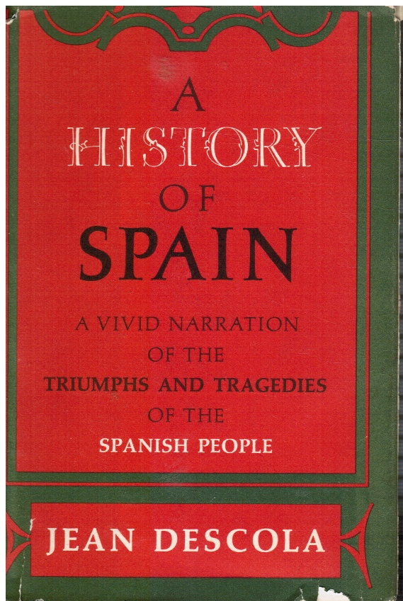 Image for A History of Spain:  A Vivid Narration of the Triumphs and Tragedies of the Spanish People