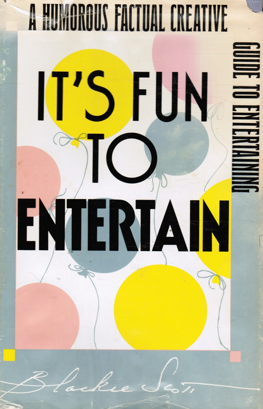 Image for It's Fun to Entertain: A Humorous Factual Creative Guide to Entertaining