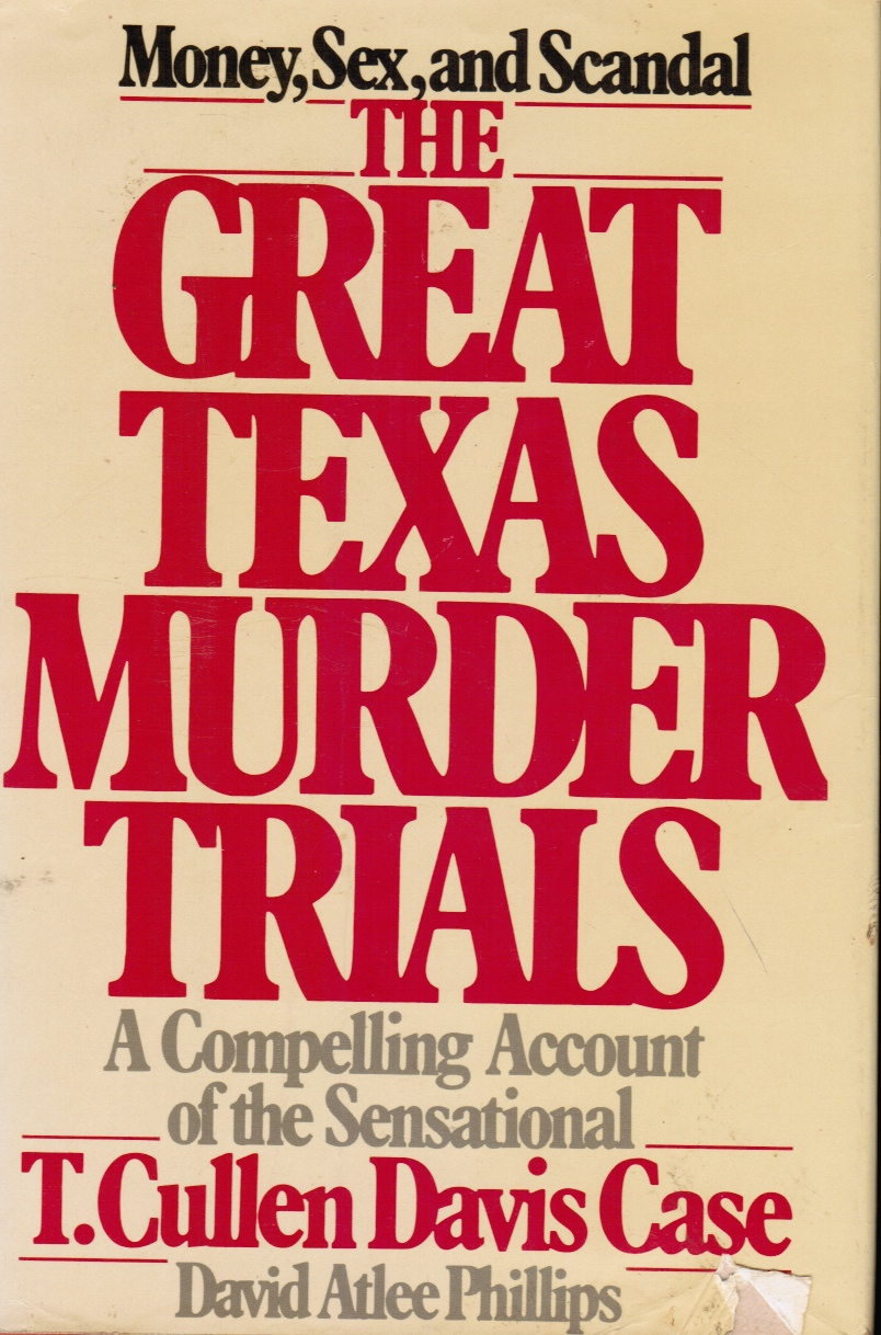 Image for The Great Texas Murder Trials: a Compelling Account of the Sensational T. Cullen Davis Case