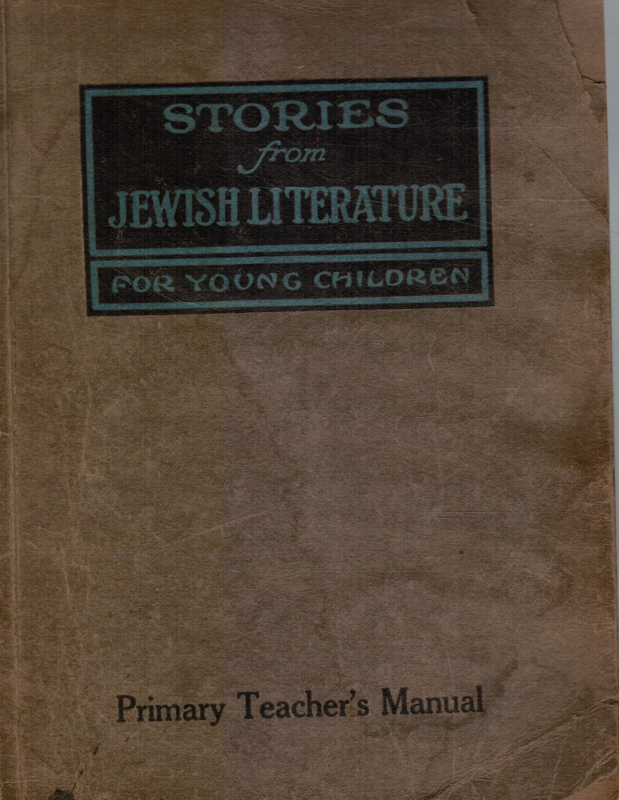 Image for Stories from Jewish Literature: a Teacher's Manual for the Second Year's Work of the Primary Department