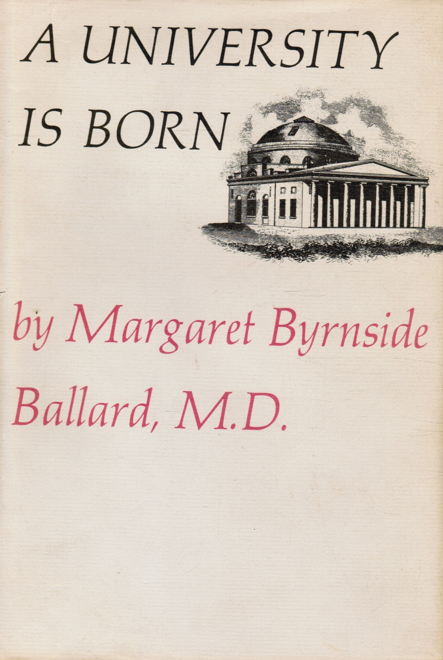 Image for A University is Born  (University of Maryland)
