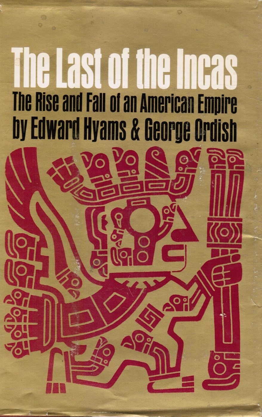 Image for The Last of the Incas: the Rise and Fall of an American Empire