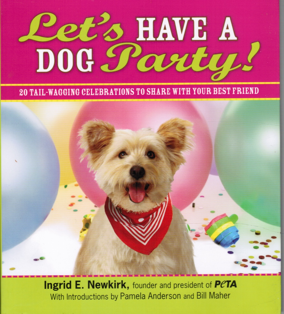 Image for Let's Have a Dog Party! 20 Tailwagging Celebrations to Share with Your Best Friend