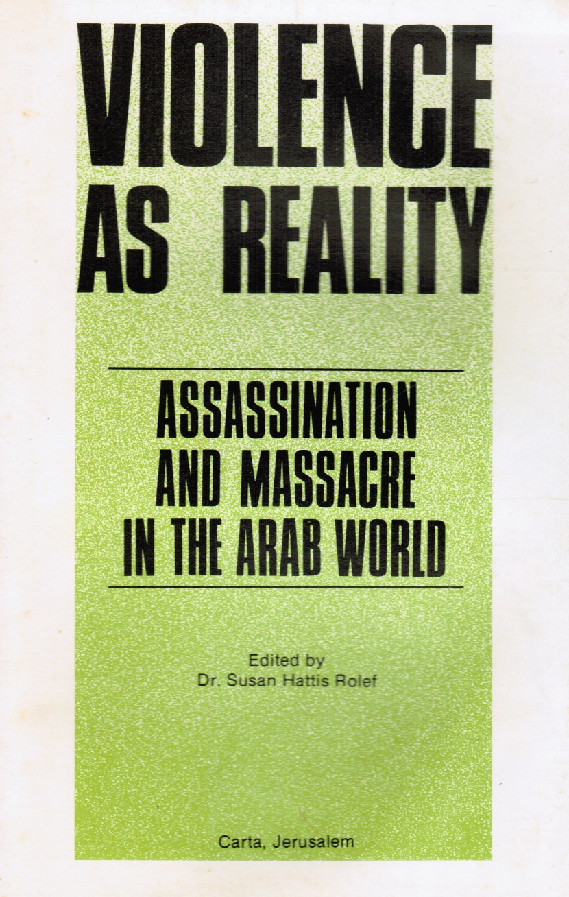 Image for Violence As Reality: Assassination and Massacre in the Arab World