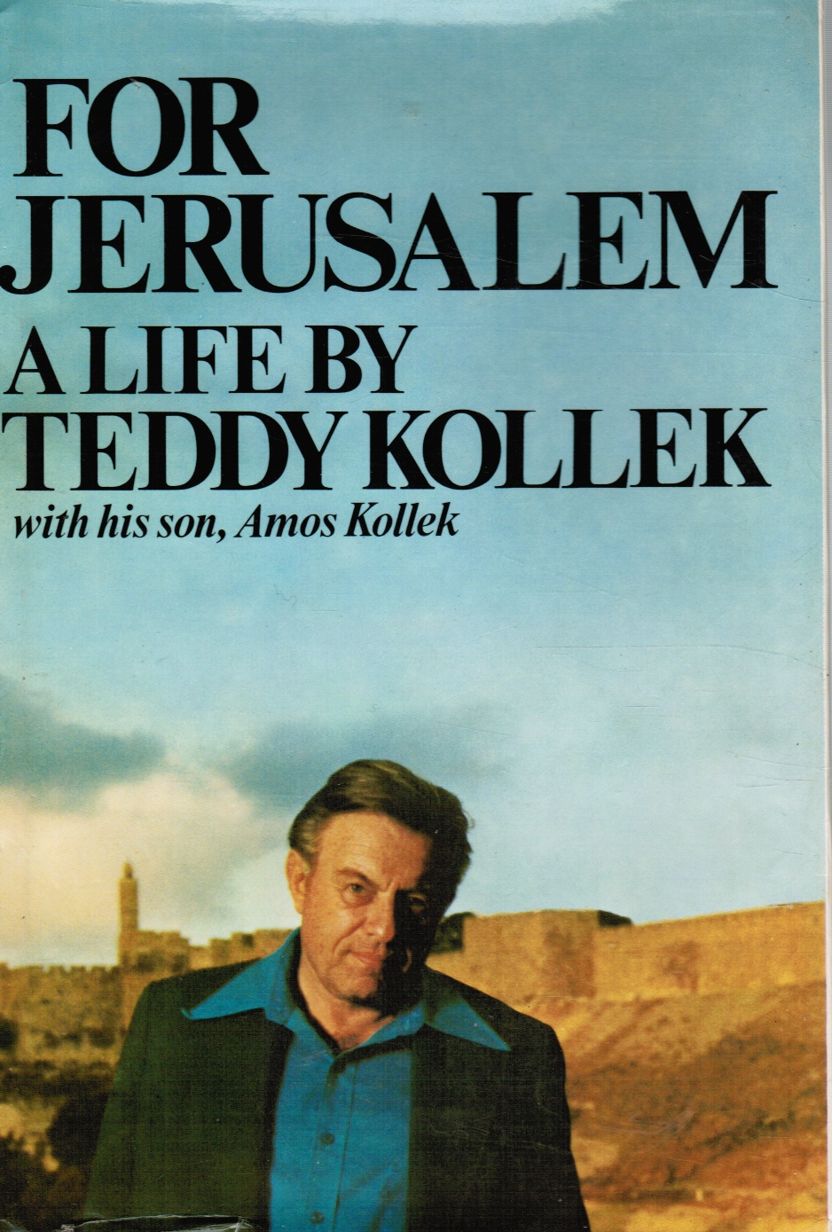 Image for For Jerusalem: a Life by Teddy Kollek with His Son, Amos Kollek (SIGNED)