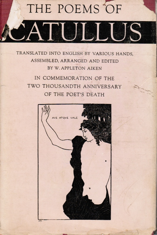 Image for The Poems of Catullus: Translated Into English by Various Hands, Assembled, Arranged and Edited in Commemoration of the Two Thousandth Anniversary of the Poet's Death
