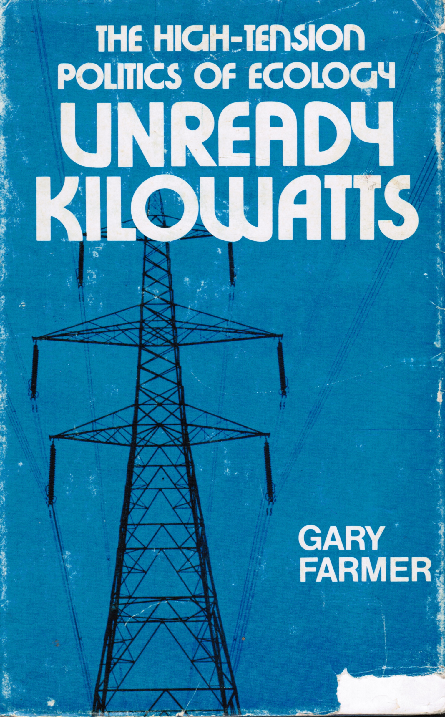 Image for Unready Kilowatts: the High-Tension Politics of Ecology