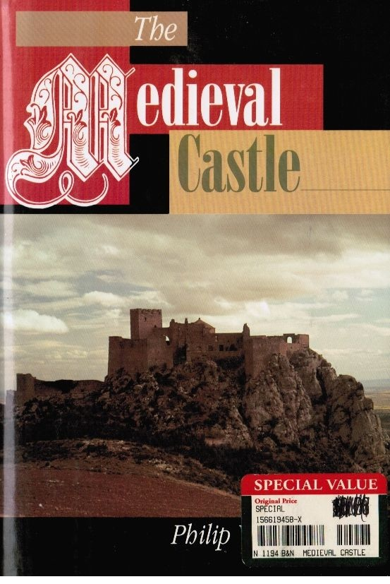 Image for The Medieval Castle: Life in a Fortress in Peace and War