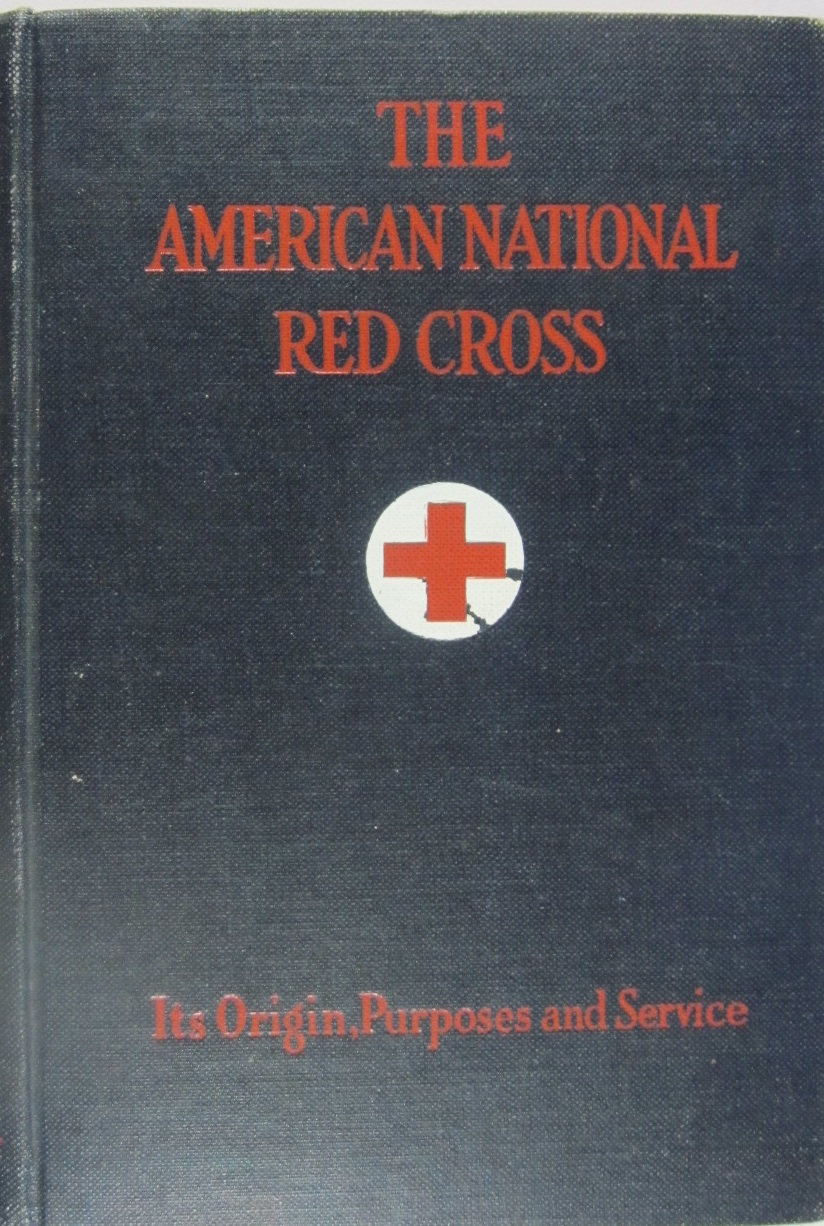 Image for The American National Red Cross, its Origin, Purposes, and Service